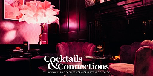 Cocktails & Connections at Atomic Blonde