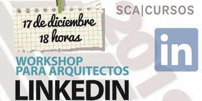 Workshop – Linkedin para Arquitectos