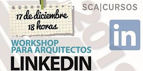 Workshop – Linkedin para Arquitectos entradas