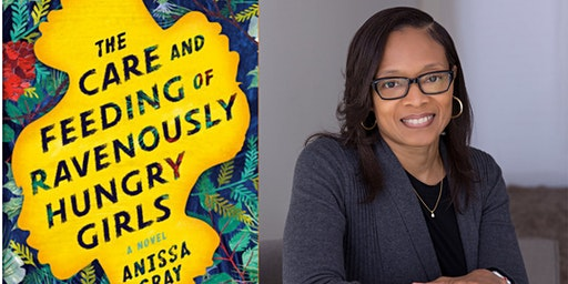 Anissa Gray Presents: THE CARE AND FEEDING OF RAVENOUSLY HUNGRY GIRLS