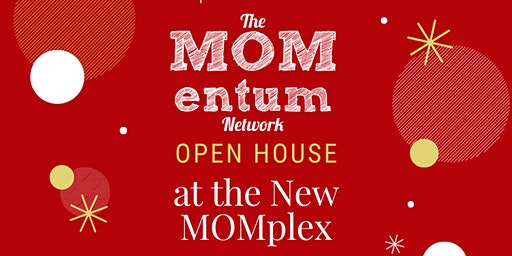 MOMplex Open House
