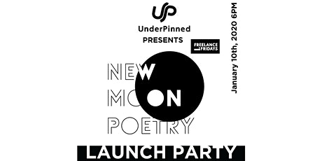 UnderPinned Freelance Fridays Presents: New Moon Poetry Launch Party  tickets