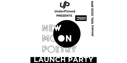 UnderPinned Freelance Fridays Presents: New Moon Poetry Launch Party