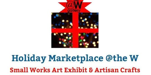 Holiday Marketplace @ the W Gallery in Wayland