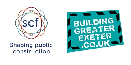 Construction Supply Chain Event held by SCF and Building Greater Exeter.  tickets