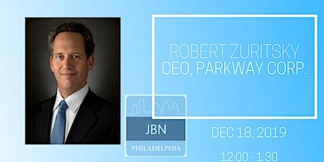 Robert Zuritsky: CEO, Parkway Corporation| JBN December Power Lunch tickets
