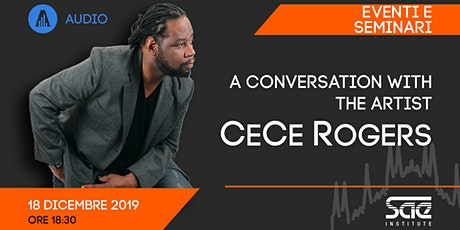 A conversation with the artist: CeCe Rogers biglietti