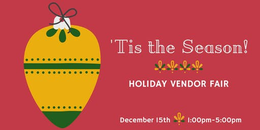'Tis the Season: Holiday Vendor Fair