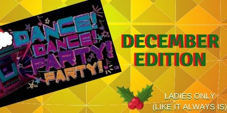 Dance, Dance, Party, Party December Edition! tickets