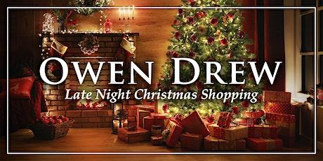 Owen Drew: Late Night Christmas Shopping tickets