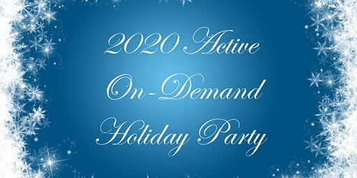 2020 Active On-Demand Holiday Party