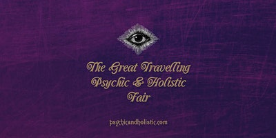 The Great Travelling Psychic &  Holistic Fair - Stourbridge 2020