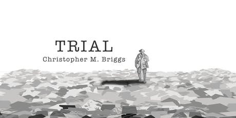 "Book Launch: ""Trial"" by Christopher M. Briggs tickets"