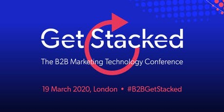 Get Stacked the B2B Marketing Technology Conference tickets