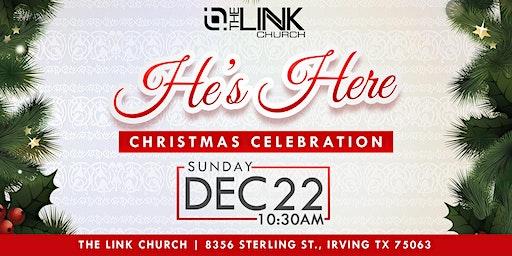 """He's Here"" Christmas Celebration"