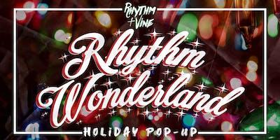 Rhythm Wonderland • Holiday Pop-Up Experience