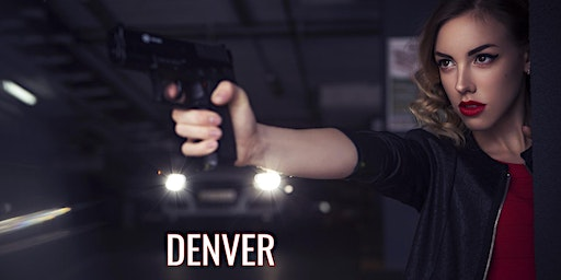 Women ONLY Denver Conceal Carry Class Bring a Friend Free 5pm