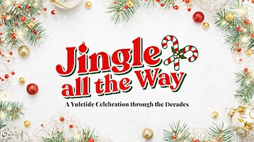 """Jingle all the Way - A Yuletide Celebration Through the Decades"""