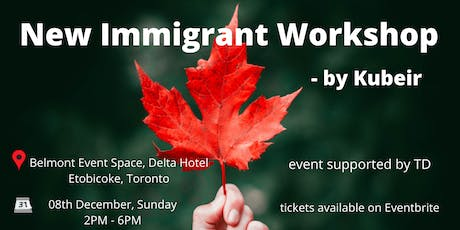 New Immigrant Workshop - By Kubeir tickets