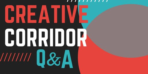 The Creative Corridor - Q & A Session