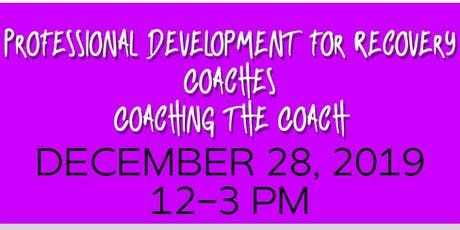 Professional Development for Recovery Coaches: A Introduction tickets