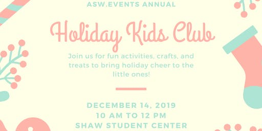 ASW. Events Annual Holiday Kids Club