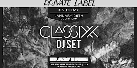 Private Label: Classixx at Ravine tickets