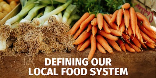 Defining our  Local Food System