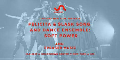 Unsound New York presents Soft Power & Speaker Music tickets