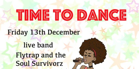 Live Band and Bar - Fly Trap and Soul Survivorz & DJ - Time to Dance tickets