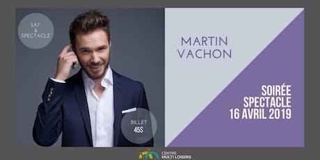 Soirée Spectacle Martin Vachon tickets