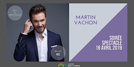 Soirée Spectacle Martin Vachon billets