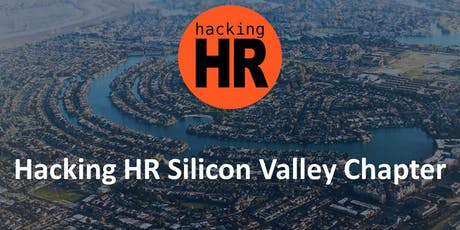 Hacking HR Silicon Valley Chapter Meetup 1 tickets