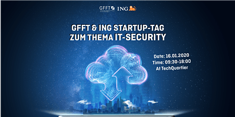 GFFT & ING Startup-Tag zum Thema IT-Security Tickets