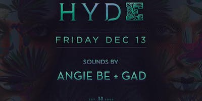 Haus of Hyde | Angie Be + Gad at Hyde Lounge Free