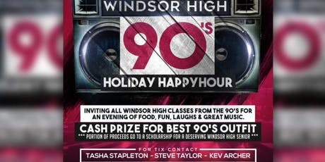 Windsor High 90's Holiday Happy Hour tickets