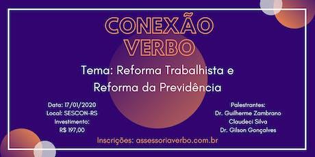 Conexão Verbo - Reforma Trabalhista e Reforma da Previdência ingressos