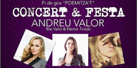 """Concert & Festa Fi De Gira """"Poemitza't"""" D'andreu Valor entradas"""