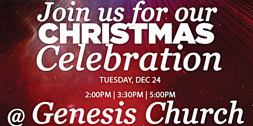 Christmas Eve Services - 2:00PM, 3:30PM, & 5:00PM