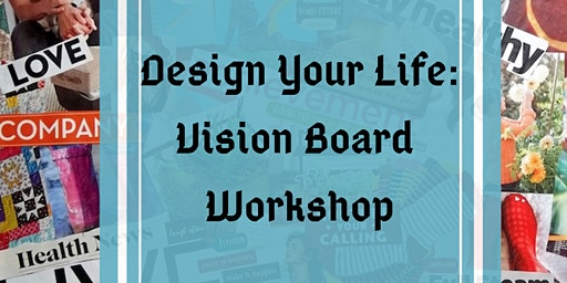 Design Your Life - Vision Board Workshop