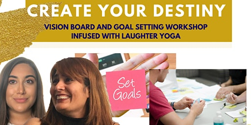 Vision Board and Goal Setting Workshop (infused with Laughter Yoga)