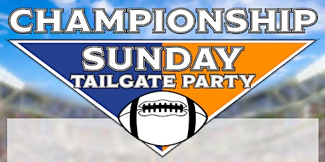 Championship  Sunday - Annual Ultimate Tailgate Party tickets