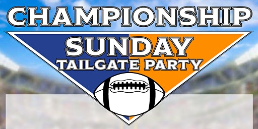 Championship  Sunday - Annual Ultimate Tailgate Party