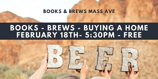 Books - Brews - Buying A Home ** February 18th **