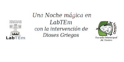 Una noche mágica en LabTEm...con la intervención de Dioses Griegos