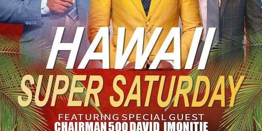 Hawaii Super Saturday!