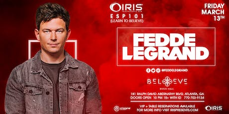Fedde Le Grand | IRIS ESP101 Learn to Believe | Friday March 13 tickets