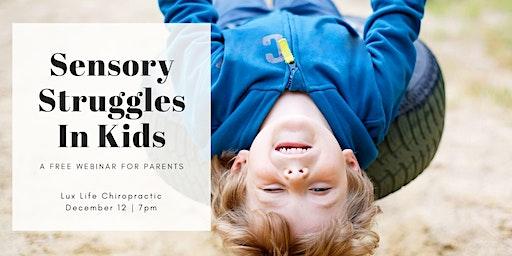 Sensory Struggles In Kids: A Free Webinar For Parents