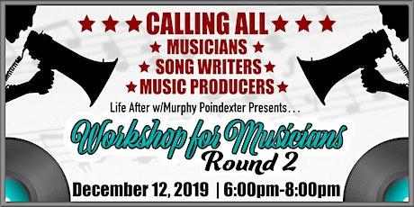 Musician's Workshop: Round 2 tickets