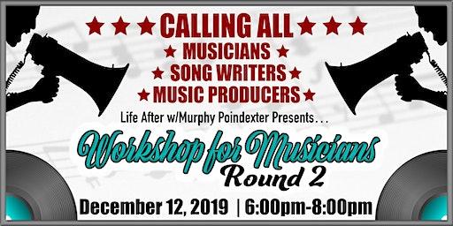 Musician's Workshop: Round 2